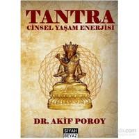 Tantra Cinsel Yaşam Enerjisi - Akif Poroy