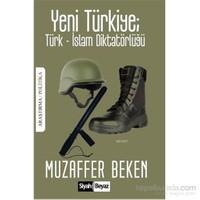 Yeni Türkiye Türk-İslam Diktatörlüğü-Muzaffer Beken