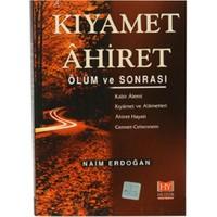 Kıyamet Âhiret / Ölüm ve Sonrası - Naim Erdoğan