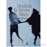 Tatavla'da Bir Delirme Vakası