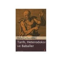 Tarih, Heterodoksi Ve Babailer-Reha Çamuroğlu