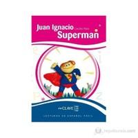 Juan Ignacio Superman (Leef Nivel-2) 7-10 Yaş İspanyolca Okuma Kitabı