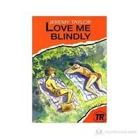 Love Me Blindly-Jeremy Taylor