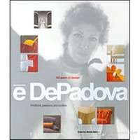 E' Depadova: 50 Years Of Design: Intuitions, Passions, Encounters
