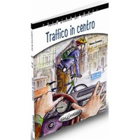 Traffico in centro +CD -İtalyanca Okuma Kitabı Temel Seviye(A1-A2) - M. Dominici