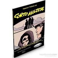 Corto Maltese - ...e di altri Romei e di altre Giuliette (İtalyanca Okuma Kitabı Orta-ileri Seviye)