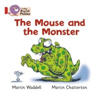 The Mouse And The Monster (Big Cat Phonics-2B Red)