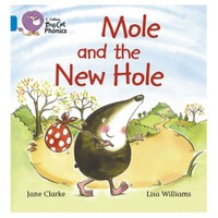 Mole And The New Hole (Big Cat Phonics-4 Blue)