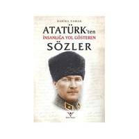 Atatürkten İnsanliğa Yol Gösteren Sözler