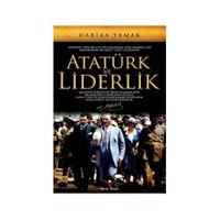 Atatürk Ve Liderlik-Harika Yamak