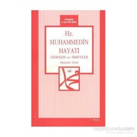 Hz. Muhammed''in Hayatı Dersler Ve İbretler