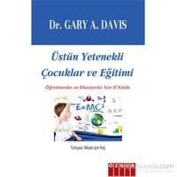 Üstün Yetenekli Çocuklar Ve Eğitimi / Öğretmenler Ve Ebeveynler İçin El Kitabı
