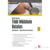 Tıbbi Müdahale Hataları - Tıbbi Malpraktis – Tıbbi Davaların Seyri ve Sonuçları
