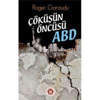 Çöküşün Öncüsü Abd - Roger Garaudy