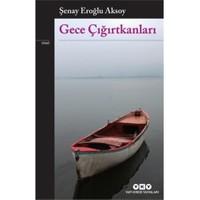 Gece Çığırtkanları-Şenay Eroğlu Aksoy