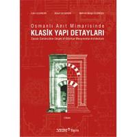 Klasik Yapı Detayları - Osmanlı Anıt Mimarisinde - Mehmet Bengü Uluengin