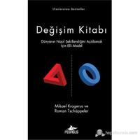 Değişim Kitabı - Dünyanın Nasıl Şekillendiğini Açıklamak İçin Elli Model-Roman Tschappeler