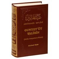 Gunyet'üt Talibin / Hakkı Arayanların Kitabı - Abdülkadir Geylani