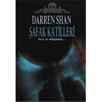 Darren Shan Serisi 9 Şafak Katilleri - Darren Shan