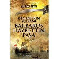 Denizler Sultanı Barbaros Hayrettin Paşa