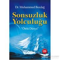 Sonsuzluk Yolculuğu - Muhammed Bozdağ