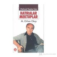 Mehmet Kaplan'Dan Hatıralar Mektuplar-M. Orhan Okay