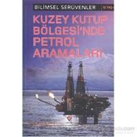 Bilimsel Serüvenler-Kuzey Kutup Bölgesinde Petrol Aramaları-Wendy Meshbesher