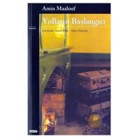 Yolların Başlangıcı - Amin Maalouf
