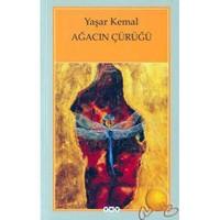 Ağacın Çürüğü - Yaşar Kemal