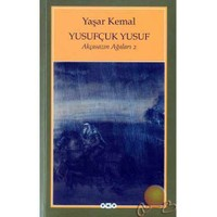 Yusufçuk Yusuf / Akçasazın Ağaları 2 - Yaşar Kemal