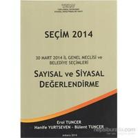 Seçim 2014 30 Mart 2014 İl Genel Meclisi ve Belediye Seçimleri Sayısal Ve Siyasal Değerlendirme