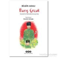 Barış Çocuk – Atatürk'le Kurtuluş Savaşı'nda - Bilgin Adalı