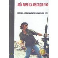 Latin Amerika Başkaldırıyor