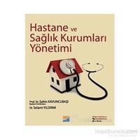 Hastane Ve Sağlık Kurumları Yönetimi-Şahin Kavuncubaşı