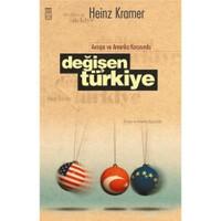 Avrupa Ve Amerika Karşısında Değişen Türkiye-Heinz Kramer
