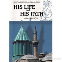 Mawlana Jalal Al-Din Al-Rumi His Life And His Path-Osman Behçet