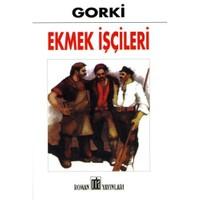 Ekmek İşçileri - Maksim Gorki