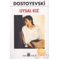 Uysal Kız - Fyodor Mihayloviç Dostoyevski