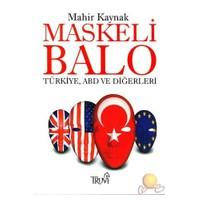 Maskeli Balo / Türkiye, Abd Ve Diğerleri-Mahir Kaynak
