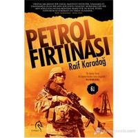 Petrol Fırtınası - Raif Karadağ