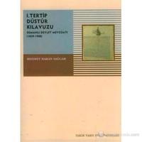 I. Tertip Düstur Kılavuzu Osmanlı Devleti Mevzuatı (1839-1908) (I. Tertip Düstûr Kılavuzu / Osmanlı