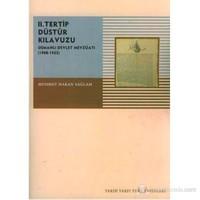 II. Tertip Düstur Kılavuzu Osmanlı Devlet Mevzuatı (1908-1922) (II.Tertip Düstûr Kılavuzu / Osmanlı