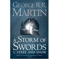 A Storm Of Swords 1: Steel And Snow (A Song Of Ice & Fire, Book 3)-George R. R. Martin