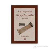 İran Kütüphaneleri Türkçe Yazmalar Kataloğu-Kolektif