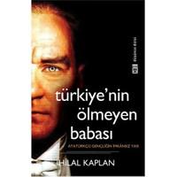 Türkiye'nin 'Ölmeyen' Babası