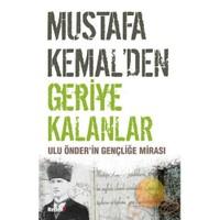 Mustafa Kemal'den Geriye Kalanlar