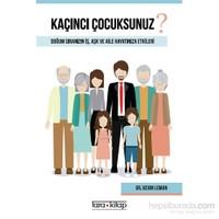 Kaçıncı Çocuksunuz? Doğum Sıranızın İş, Aşk Ve Aile Hayatınıza Etkileri-Kevin Leman