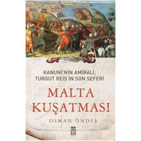 Malta Kuşatması - Kanuni'nin Amirali, Turgut Reis'in Son Seferi - Osman Öndeş