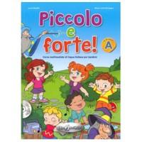 Piccolo E Forte! A +Cd (Çocuklar İçin İtalyanca)