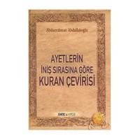Ayetlerin İniş Sırasına Göre Kuran Çevirisi - Abdurrahman Abdullahoğlu